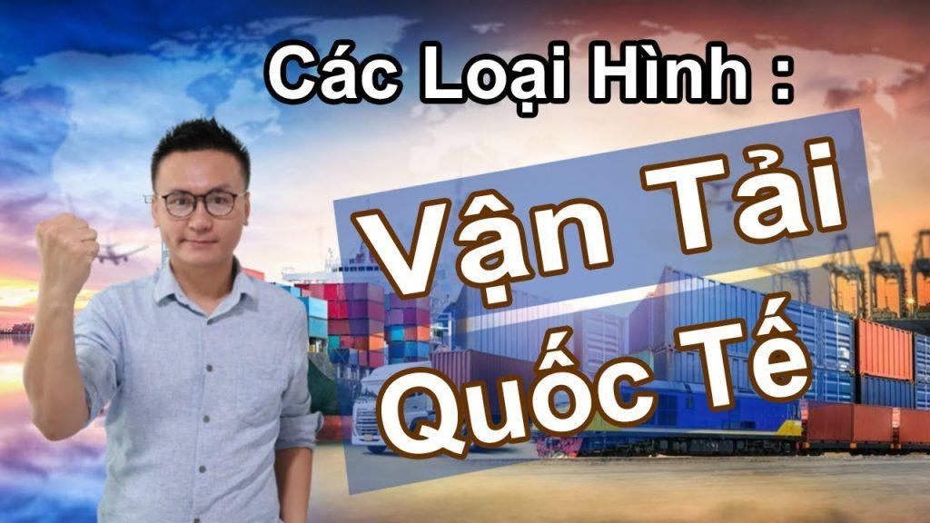 05 Phương Pháp Vận Chuyển Hàng Hóa Quốc Tế ! Việt Nam MẠNH NHẤT Loại Hình Vận Chuyển Nào? | KAN Asia