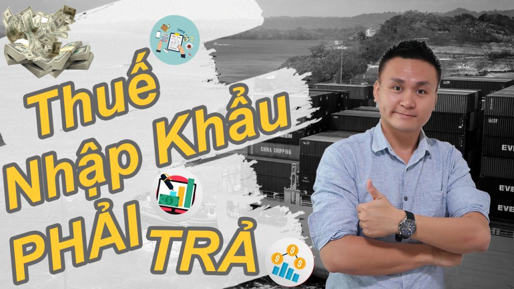 CÁC LOẠI THUẾ doanh nghiệp PHẢI NỘP khi NHẬP KHẨU HÀNG HÓA là gì? cách GIẢM THUẾ NK ? | KAN Asia